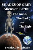 Shades of Grey: Aliens on Earth – The Good, The Bad and The Ugly