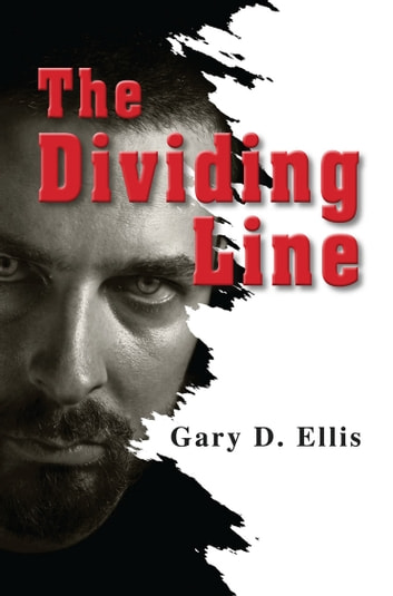 The Dividing Line ebook by Gary D. Ellis