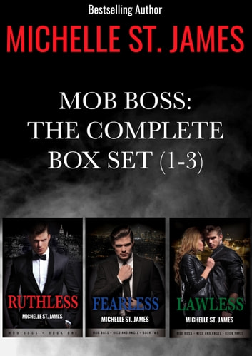 Mob Boss: The Complete Series Box Set (1-3) - Ruthless, Fearless, Lawless ebook by Michelle St. James