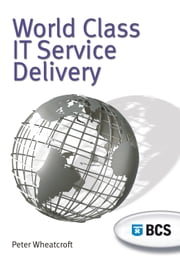 World Class IT Service Delivery ebook by Peter Wheatcroft
