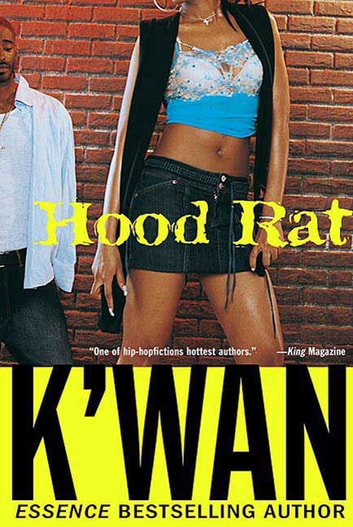 Hood Rat - A Novel ebook by K'wan