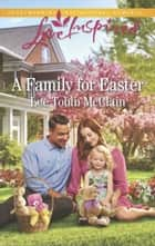 A Family For Easter ebook by Lee Tobin McClain