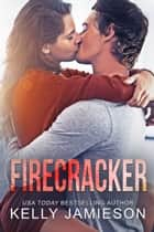 Firecracker ebook by Kelly Jamieson