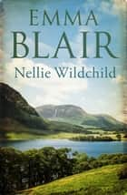Nellie Wildchild ebook by Emma Blair