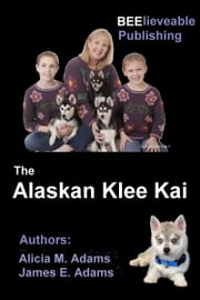 The Alaskan Klee Kai ebook by James Adams