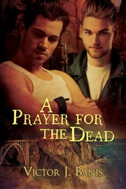 A Prayer for the Dead ebook by Victor J. Banis