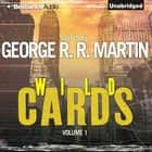 Wild Cards I audiobook by George R. R. Martin, Luke Daniels