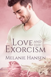 Love and the Exorcism ebook by Melanie Hansen