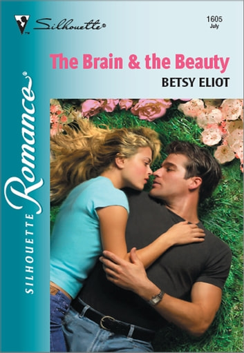 The Brain & The Beauty ebook by Betsy Eliot
