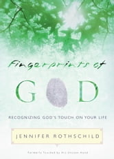 Fingerprints of God - Recognizing God's Touch on Your Life ebook by Jennifer Rothschild