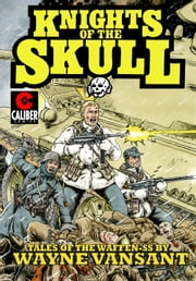 Knights of the Skull ebook by Wayne Vansant