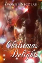 Christmas Delights ebook by Yvonne Nicolas