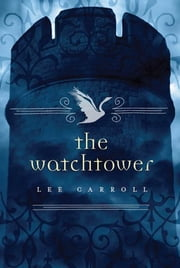 The Watchtower ebook by Lee Carroll