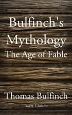 Bulfinch's Mythology ebook by Thomas Bulfinch