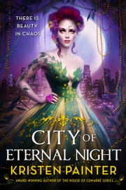 City of Eternal Night ebook by Kristen Painter