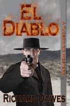 El Diablo ebook by Richard Dawes