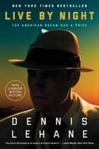Ebook Live by Night di Dennis Lehane