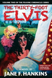The Thirty-Foot Elvis - A novel ebook by Jane F. Hankins