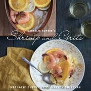 Nathalie Dupree's Shrimp and Grits ebook by Nathalie Dupree,Marion Sullivan