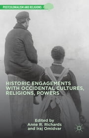 Historic Engagements with Occidental Cultures, Religions, Powers ebook by Anne R. Richards,Iraj Omidvar