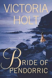 Bride of Pendorric ebook by Victoria Holt