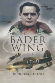 The Bader Wing ebook by John Frayn Turner
