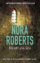 Heart Of The Sea - Number 3 in series 電子書 by Nora Roberts