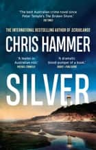 Silver ebook by Chris Hammer