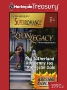 The Lyon Legacy - The Beginning\Silver Anniversary\Golden Anniversary ebook by Peg Sutherland, Roz Denny Fox, Ruth Jean Dale