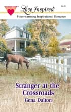 Stranger at the Crossroads ebook by Gena Dalton