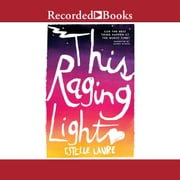 This Raging Light audiobook by Estelle Laure