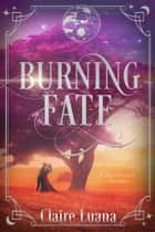 Burning Fate ebook by Claire Luana