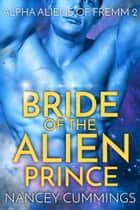 Bride of the Alien Prince ebook by Nancey Cummings
