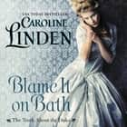 Blame It on Bath - The Truth About the Duke audiobook by Caroline Linden