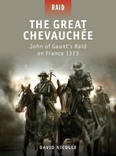 The Great Chevauchée - John of Gaunt's Raid on France 1373 ebook by Dr David Nicolle