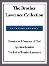 The Brother Lawrence Collection ebook by Brother Lawrence