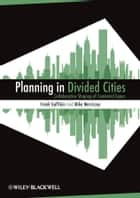 Planning in Divided Cities ebook by Frank Gaffikin, Mike Morrissey