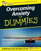 Overcoming Anxiety For Dummies ebook by Elaine Iljon Foreman, Charles H. Elliott, Laura L. Smith