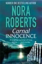 Carnal Innocence ebook by Nora Roberts