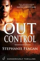 Out of Control ebook by Stephanie Feagan