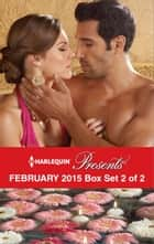 Harlequin Presents February 2015 - Box Set 2 of 2 - Playing by the Greek's Rules\The Sultan's Harem Bride\Innocent in His Diamonds\Claimed by the Sheikh ebook by Sarah Morgan, Annie West, Maya Blake,...