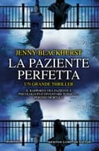 La paziente perfetta ebook by Jenny Blackhurst