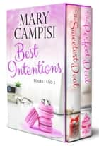 Best Intentions Boxed Set - A Workplace Romance Boxed Set ebook by Mary Campisi