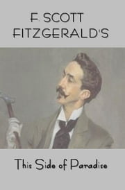 Scott Fitzgerald's This Side of Paradise ebook by Fitzgerald, F. Scott