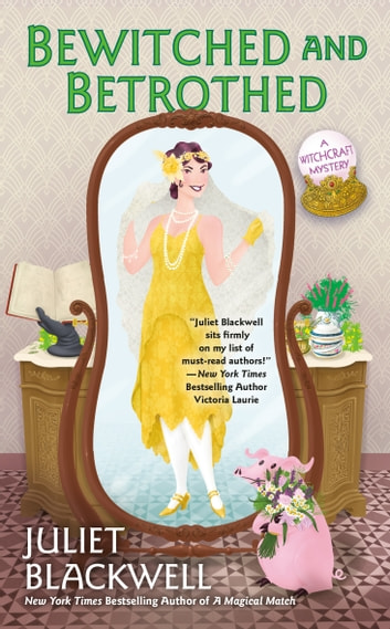 Bewitched and Betrothed ebook by Juliet Blackwell