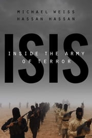 ISIS - Inside the Army of Terror ebook by Michael Weiss,Hassan Hassan