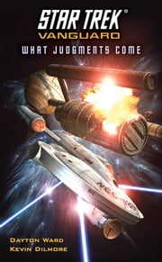 Star Trek: Vanguard: What Judgments Come ebook by Dayton Ward,Kevin Dilmore