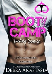 Booty Camp Dating Service - Booty Series, #1 ebook by Debra Anastasia