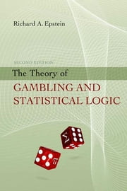 The Theory of Gambling and Statistical Logic ebook by Richard A. Epstein