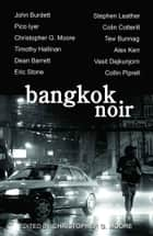 Bangkok Noir ebook by Christopher G. Moore,John Burdett,Stephen Leather